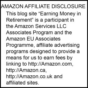 "Amazon Affiliate Disclosure. This blog site ""Earning Money in Retirement"" is a participant in the amazon Services LLC Associates Program and the Amazon EU Associates Proramme, affiliate advertising programs designed to provide a means for us to earn fees by linking to http://Amazon.com, http://Amazon.ca, http://Amazon.co.uk and affiliated sites."