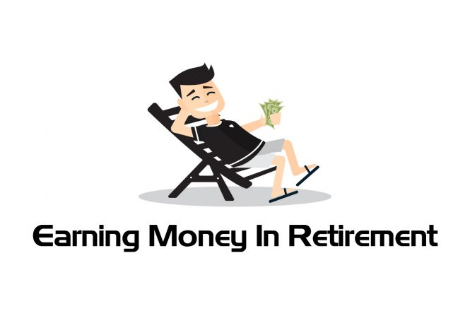 "Image of relaxing man holding money with text ""Earning Money in Retirement"""